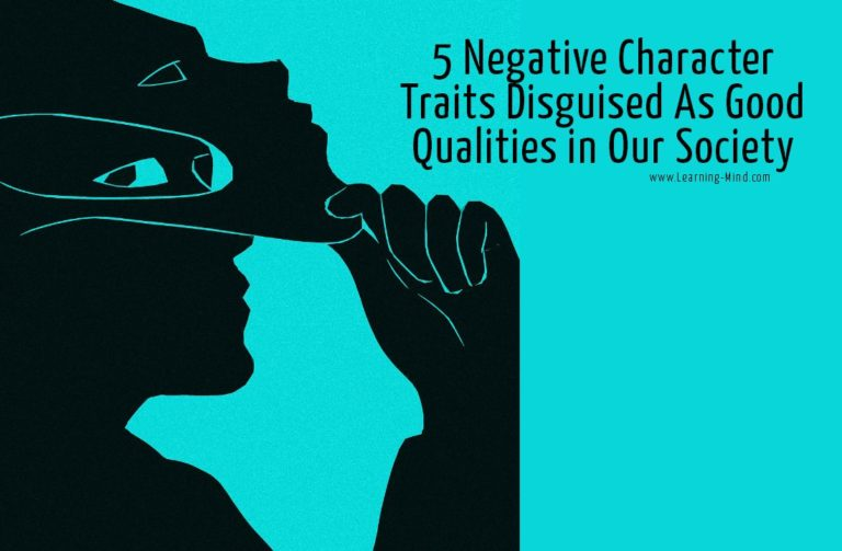5 Negative Character Traits Disguised As Good Qualities in Our Society