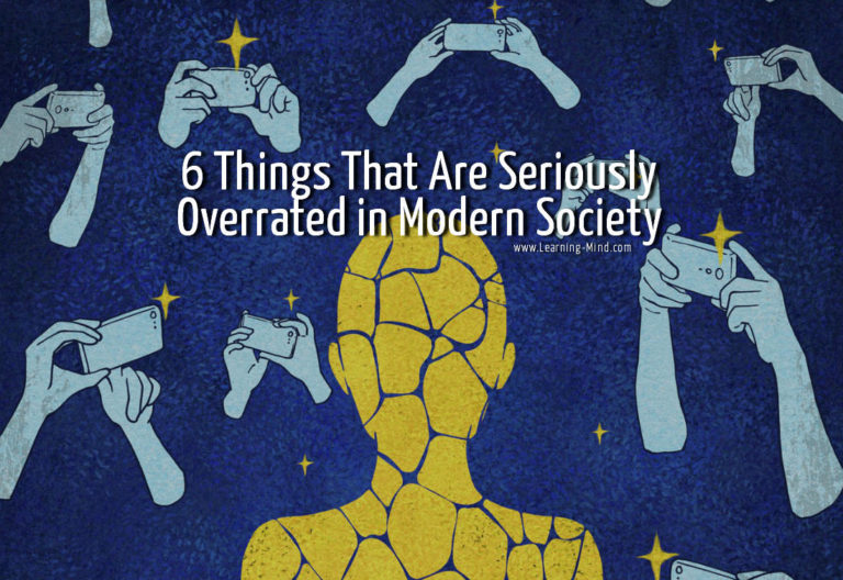 6 Things That Are Overrated in Modern Society