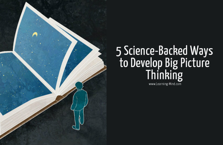 How to Develop Big Picture Thinking in 5 Science-Backed Steps
