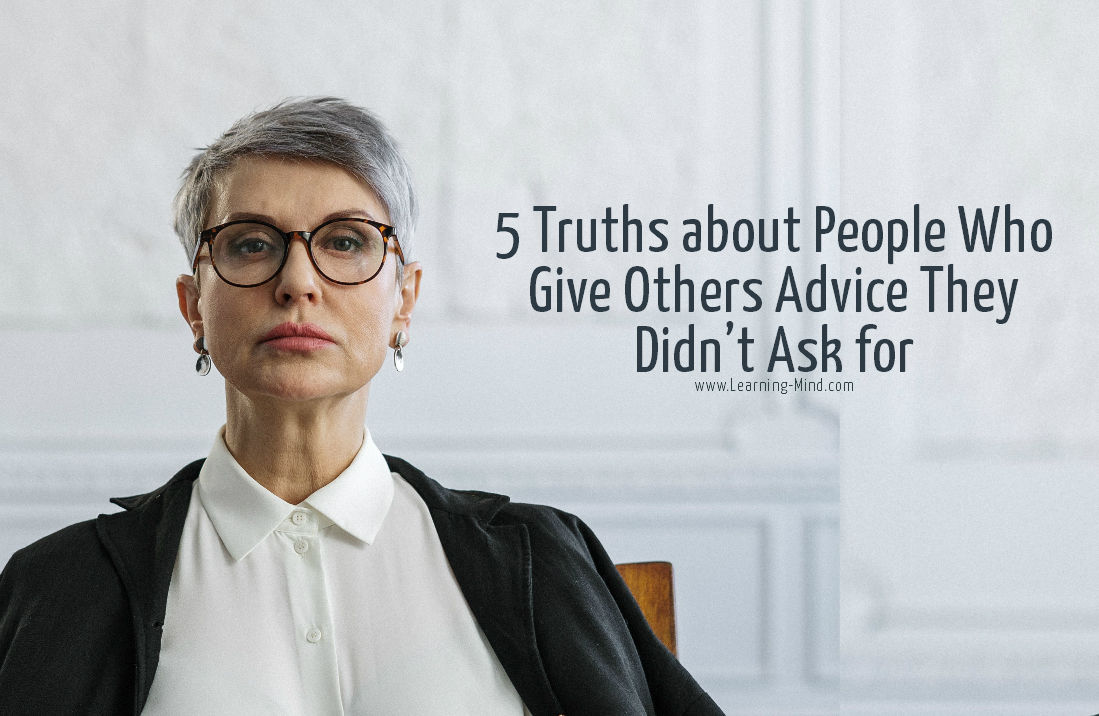 5 Truths about People Who Give Others Advice They Didn't Ask for